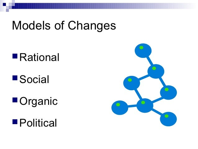 eight models of policy change Section 3 social planning and policy change (chicago's mayor richard daley got around the community participation requirement in the model cities program by.