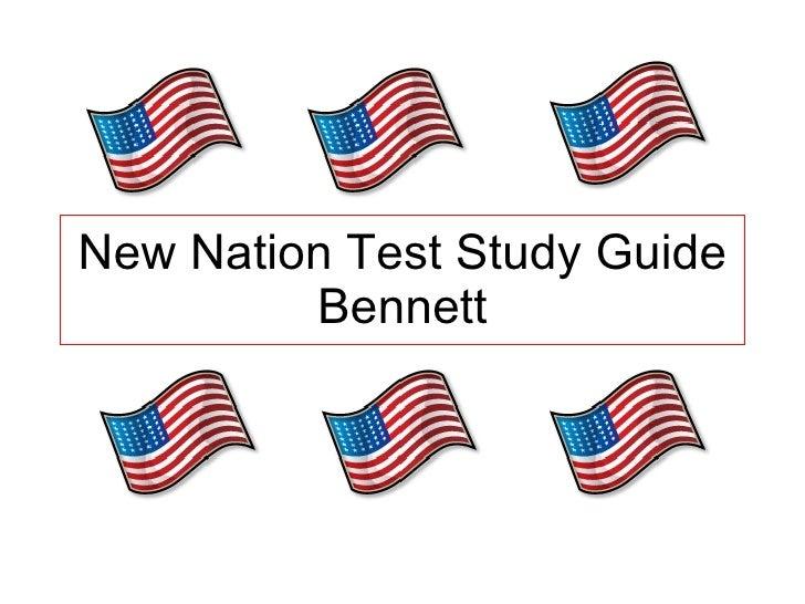 New Nation Test Study Guide Bennett