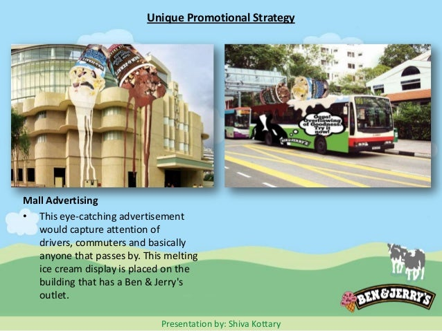 marketing ice cream and jerry Ben and jerrys marketing strategies market segmentation the company has stayed with the upper-scale of the ice cream market, competing on product quality rather than convenience or price that strategy was the case with its closest competitors.