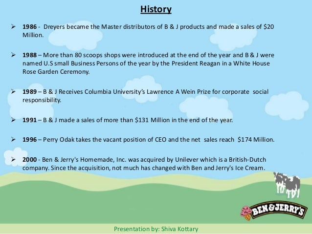 ben jerrys homemade inc essay Ben & jerry's homemade, inc produces super premium ice cream, frozen yogurt, and ice cream novelties in rich and original flavors the company sells its unique.