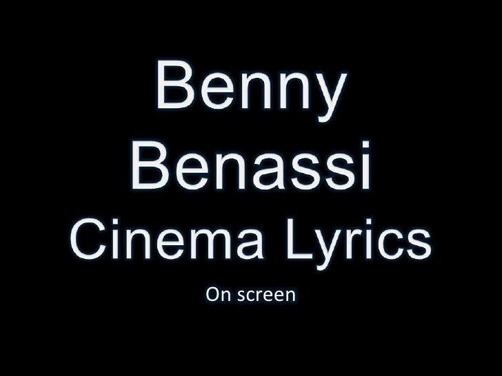 Benny BenassiCinema Lyrics<br />On screen<br />