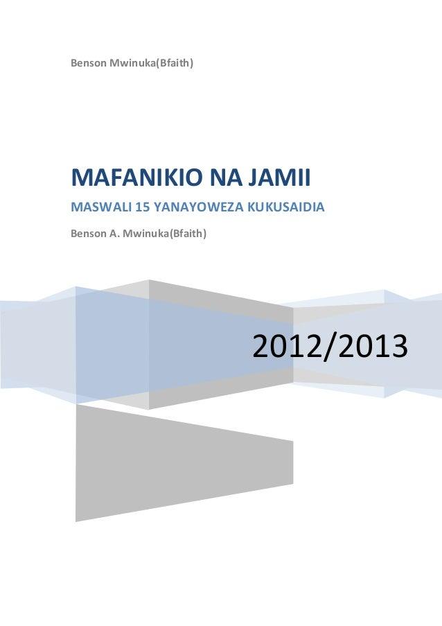 Benson Mwinuka(Bfaith)MAFANIKIO NA JAMIIMASWALI 15 YANAYOWEZA KUKUSAIDIABenson A. Mwinuka(Bfaith)                         ...
