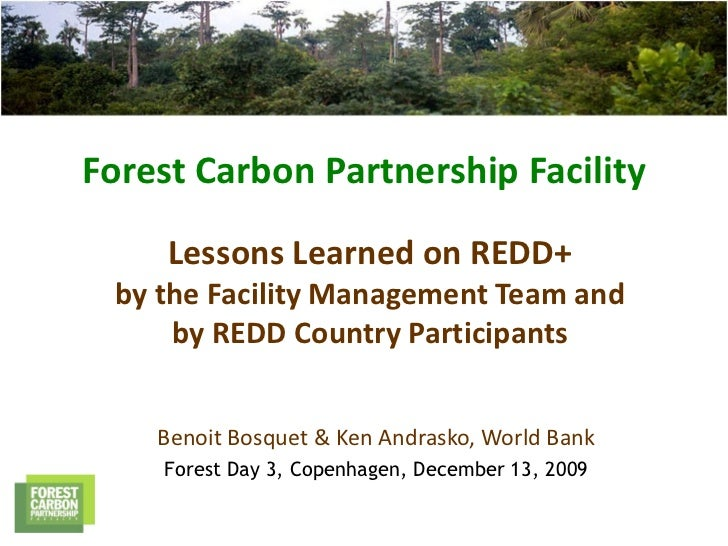 Forest Carbon Partnership Facility       Lessons Learned on REDD+  by the Facility Management Team and      by REDD Countr...