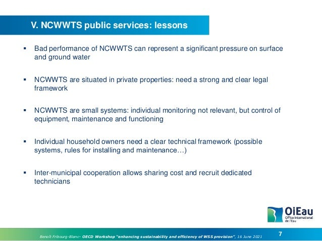 """7 Benoît Fribourg-Blanc– OECD Workshop """"enhancing sustainability and efficiency of WSS provision"""", 16 June 2021 V. NCWWTS ..."""