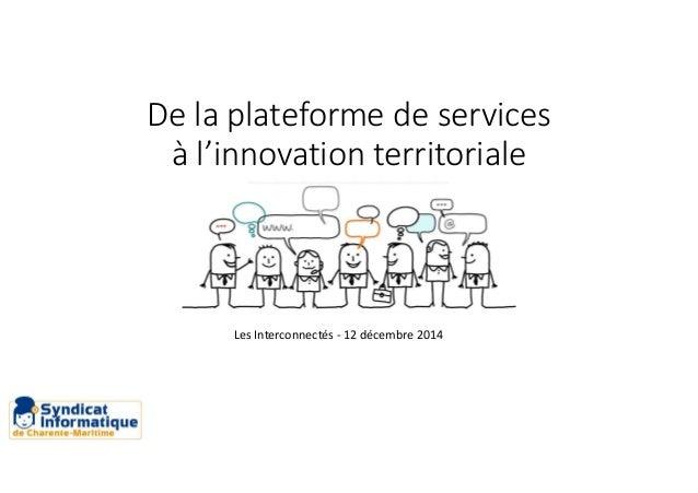 visuel bonhomme De la plateforme de services à l'innovation territoriale Les Interconnectés - 12 décembre 2014
