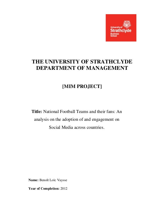THE UNIVERSITY OF STRATHCLYDE   DEPARTMENT OF MANAGEMENT                    [MIM PROJECT] Title: National Football Teams a...