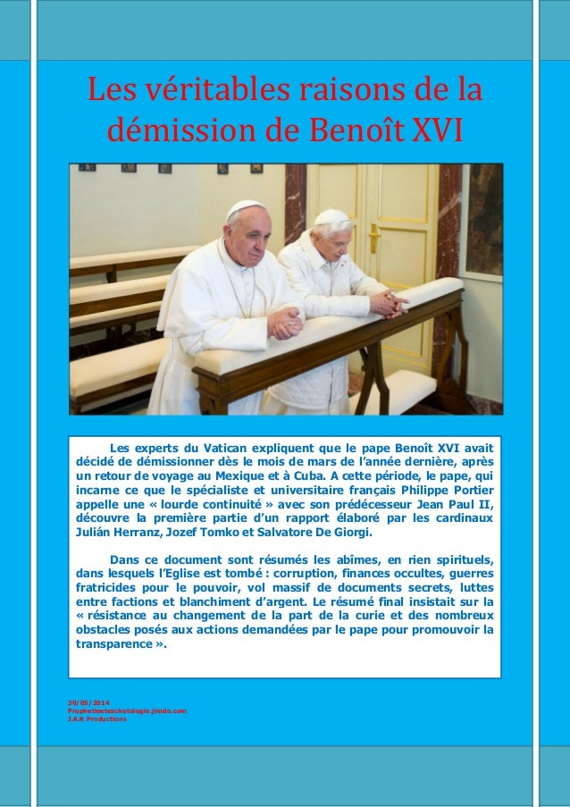 Les véritables raisons de la démission de Benoît XVI 30/05/2014 Prophetieeteschatologie.jimdo.com J.A.K Productions Les ex...
