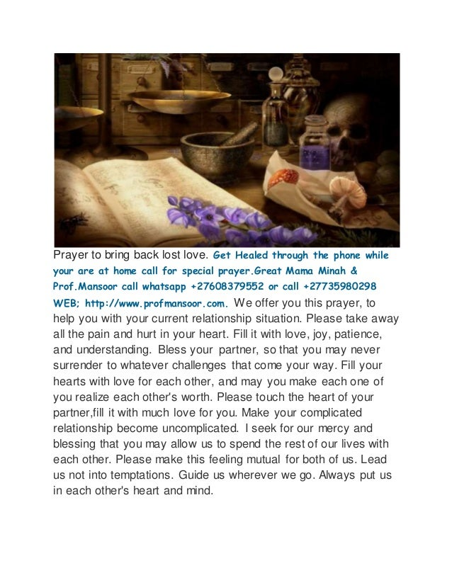 Prayer to bring back lost love. Get Healed through the phone while your are at home call for special prayer.Great Mama Min...