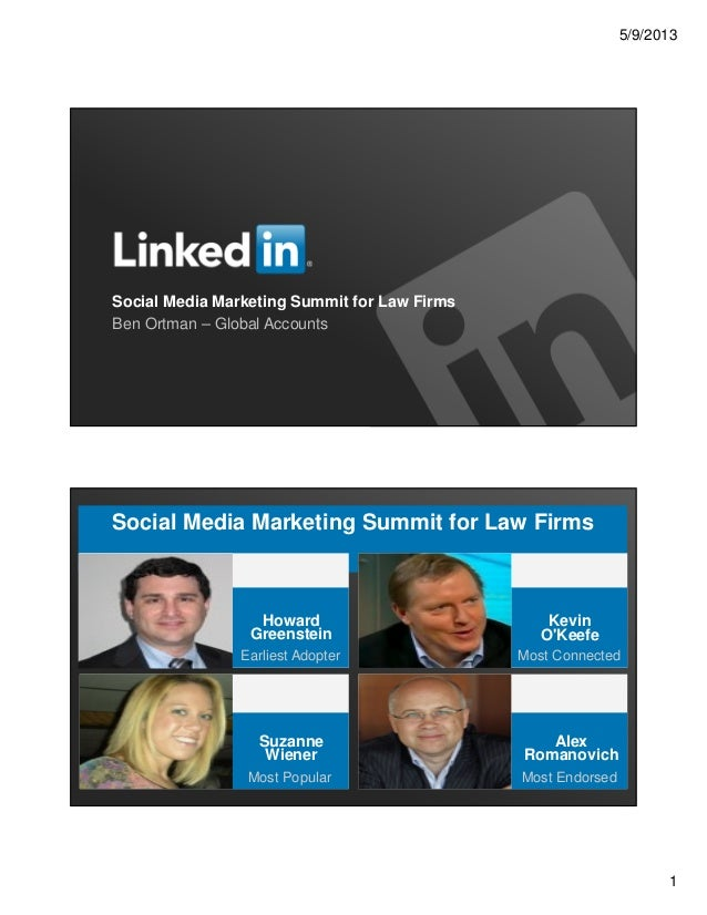 5/9/20131Social Media Marketing Summit for Law FirmsBen Ortman – Global AccountsSocial Media Marketing Summit for Law Firm...