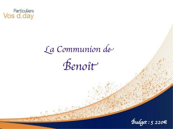 La Communion de   Benoît                  Budget : 5 220€