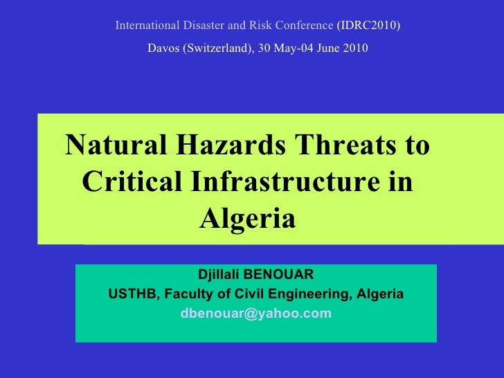 Djillali BENOUAR USTHB, Faculty of Civil Engineering, Algeria [email_address] International Disaster and Risk Conference  ...