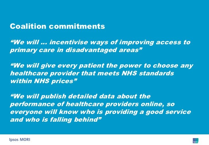 """Coalition commitments  """"We will … incentivise ways of improving access to primary care in disadvantaged areas""""  """"We will g..."""