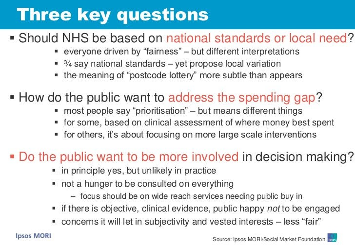 """Three key questions  Should NHS be based on national standards or local need?         everyone driven by """"fairness"""" – bu..."""