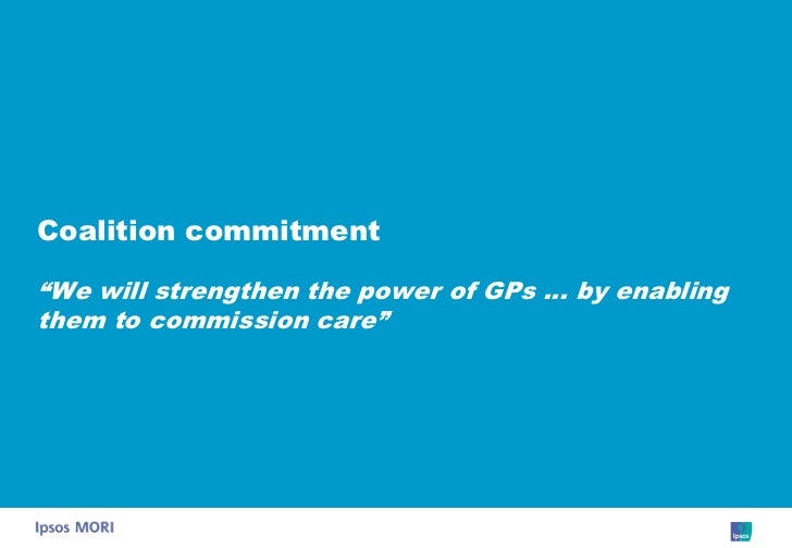 """Coalition commitment  """"We will strengthen the power of GPs … by enabling them to commission care"""""""