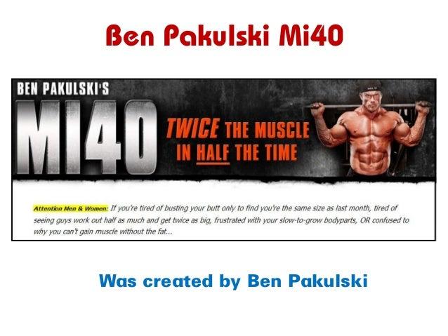 Ben Pakulski Mi40 Was created by Ben Pakulski