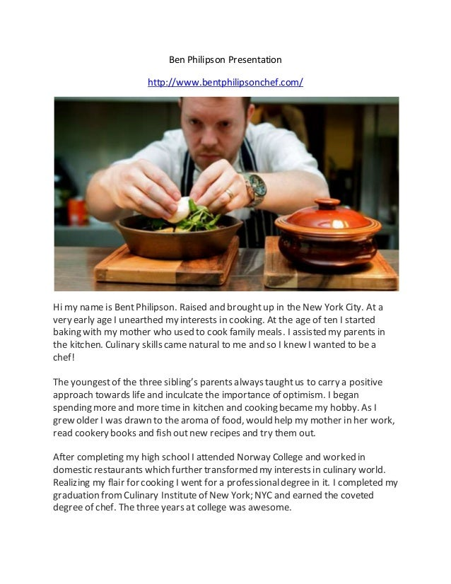 Ben Philipson Presentation  http://www.bentphilipsonchef.com/  Hi my name is Bent Philipson. Raised and brought up in the ...