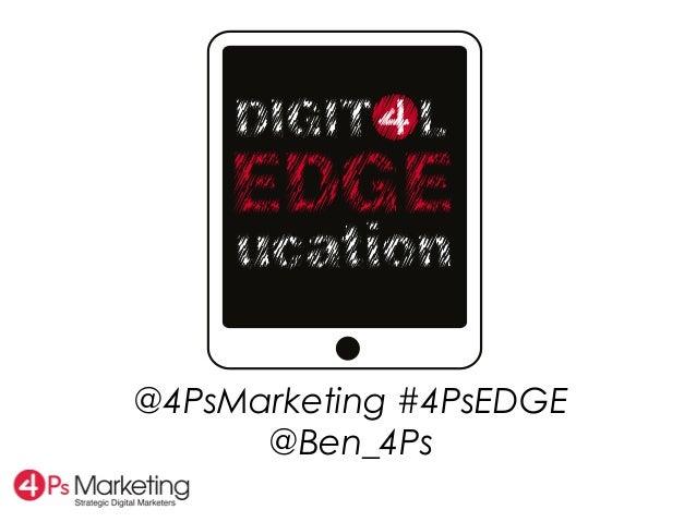 @4PsMarketing #4PsEDGE      @Ben_4Ps
