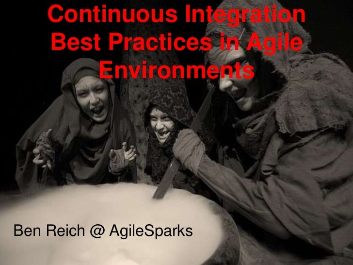 Ben reich continuous integration best practices in agile for Consul best practices