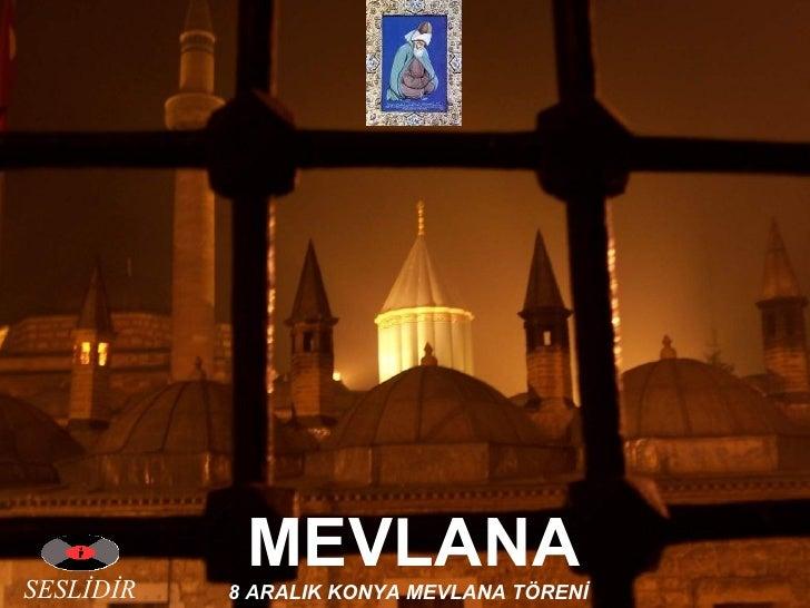 MEVLANA 8 ARALIK KONYA MEVLANA TÖRENİ SESLİDİR