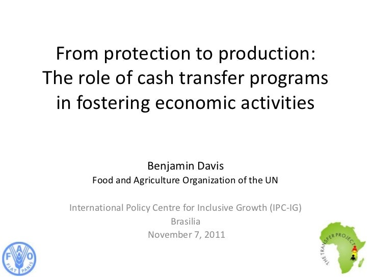 From protection to production:The role of cash transfer programs in fostering economic activities                      Ben...