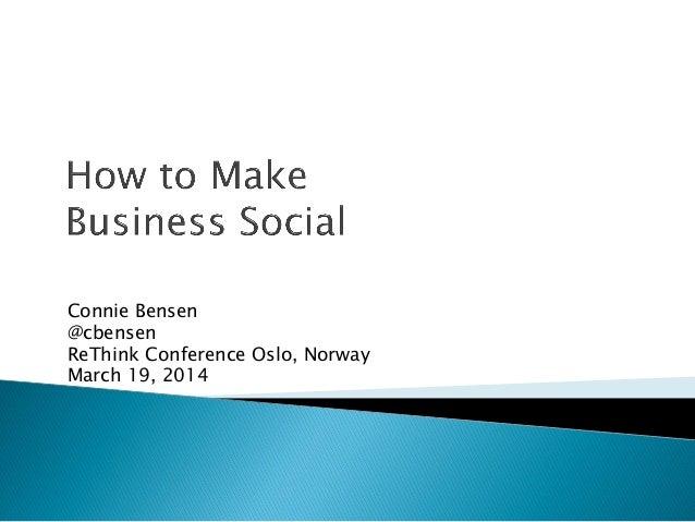 Connie Bensen @cbensen ReThink Conference Oslo, Norway March 19, 2014