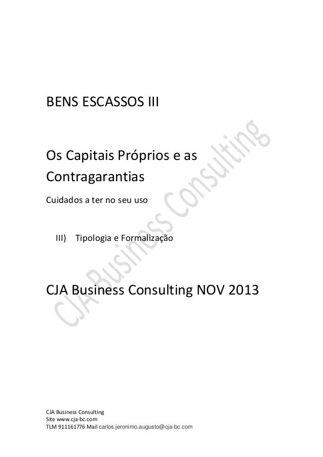 CJA Business Consulting Site www.cja-bc.com TLM 911161776 Mail carlos.jeronimo.augusto@cja-bc.com BENS ESCASSOS III Os Cap...