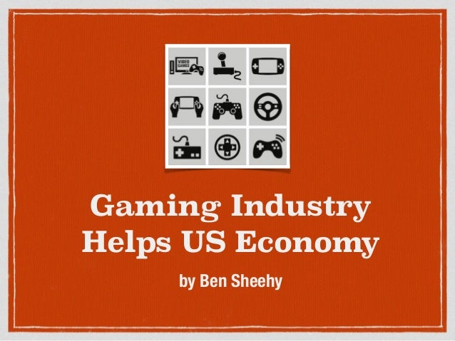 Gaming Industry Helps US Economy by Ben Sheehy