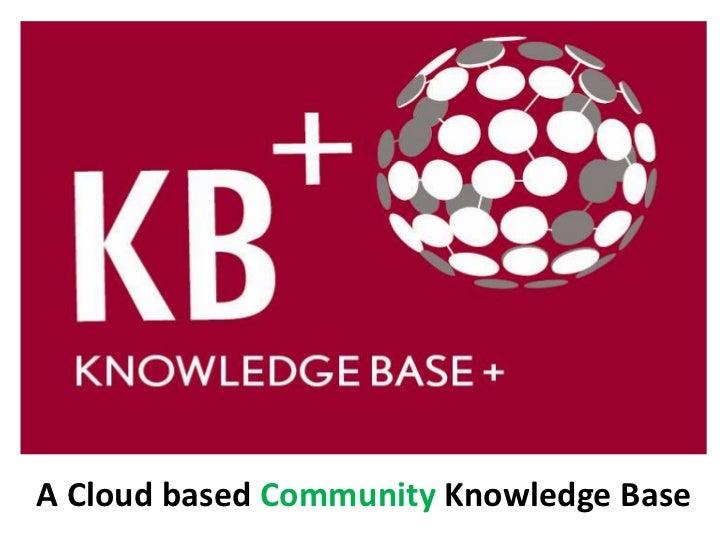 Knowledge Base+: a Cloud-Based Community Knowledge Base