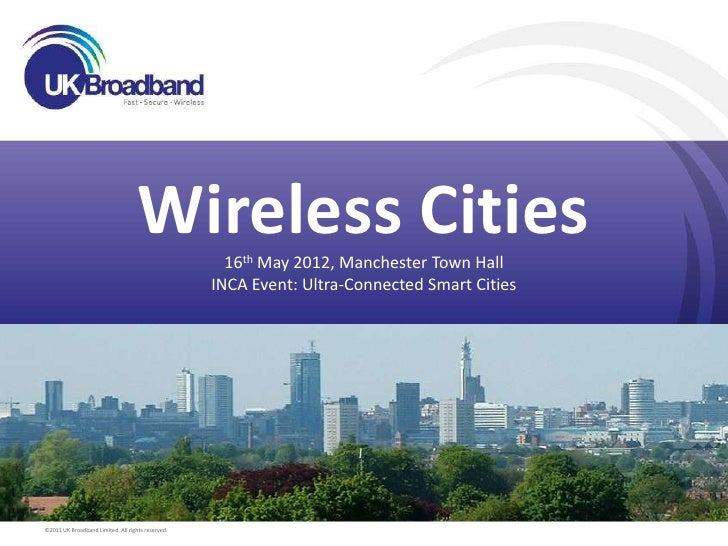 Wireless Cities  16th May 2012, Manchester Town Hall                                                   INCA Event: Ultra-C...