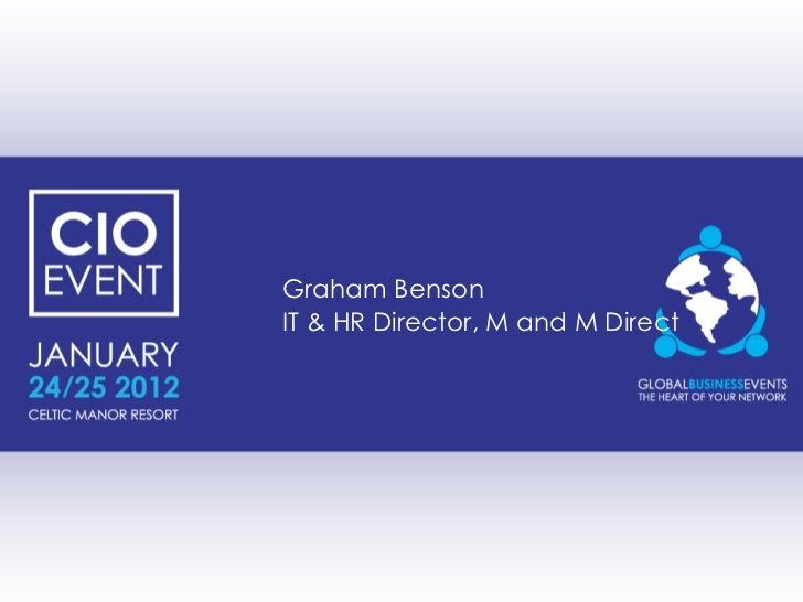 Graham Benson IT & HR Director, M and M Direct