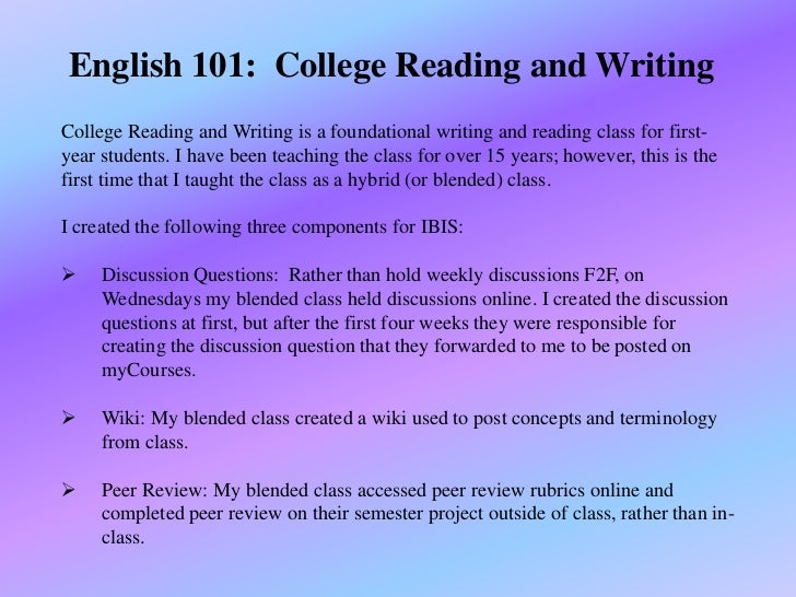 English 101:  College Reading and Writing<br />College Reading and Writing is a foundational writing and reading class for...