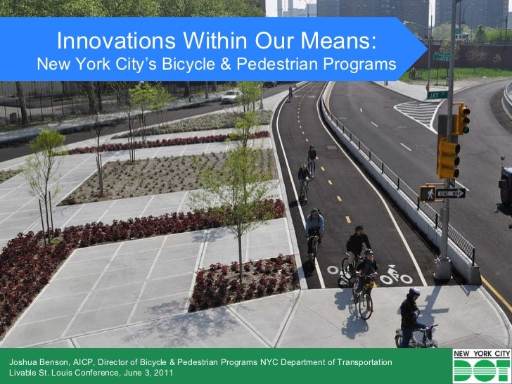 Innovations Within Our Means: New York City's Bicycle & Pedestrian Programs Joshua Benson, AICP, Director of Bicycle & Ped...