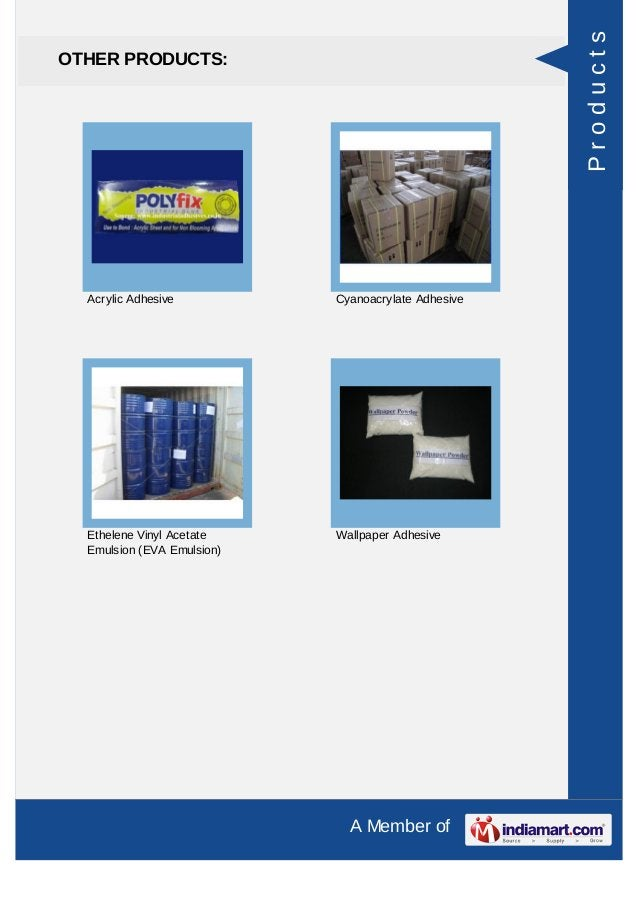 A Member of OTHER PRODUCTS: Acrylic Adhesive Cyanoacrylate Adhesive Ethelene Vinyl Acetate Emulsion (EVA Emulsion) Wallpap...