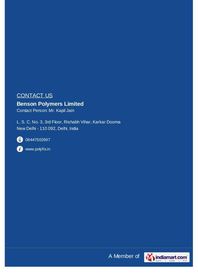 A Member of CONTACT US Benson Polymers Limited Contact Person: Mr. Kapil Jain L. S. C. No. 3, 3rd Floor, Rishabh Vihar, Ka...