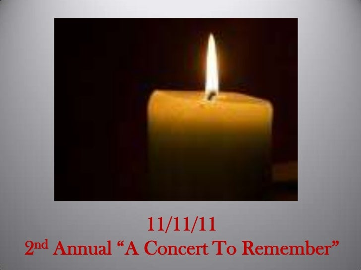 """11/11/11<br />2nd Annual """"A Concert To Remember""""<br />"""