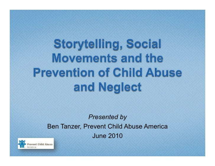 Presented by Ben Tanzer, Prevent Child Abuse America                June 2010