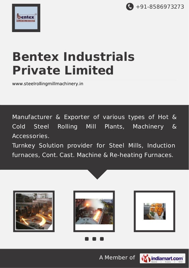 +91-8586973273  Bentex Industrials Private Limited www.steelrollingmillmachinery.in  Manufacturer & Exporter of various ty...