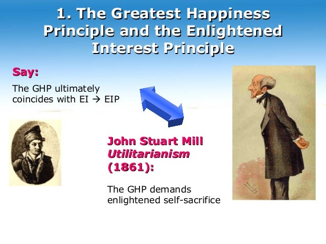 utilitarianism and greatest happiness principle Happiness and utility: jeremy bentham's equation j h rather than 'greatest happiness principle' 'in to the kind of utilitarianism expounded in the.