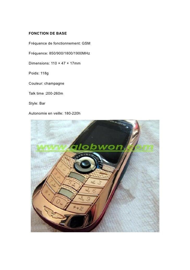FONCTION DE BASE  Fréquence de fonctionnement: GSM  Fréquence: 850/900/1800/1900MHz  Dimensions: 110 × 47 × 17mm  Poids: 1...