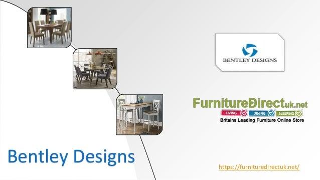 Https://furnituredirectuk.net/ Bentley Designs ...