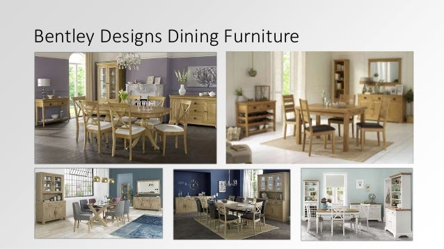 Bentley Designs Dining Room Furniture