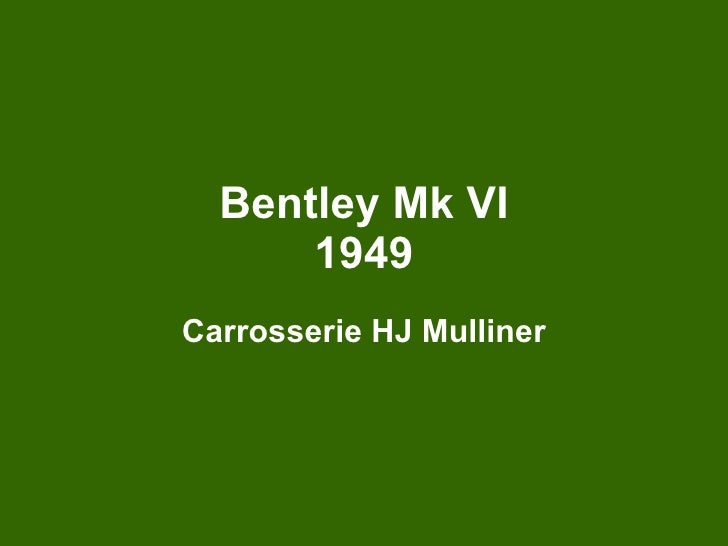 Bentley Mk VI 1949 Carrosserie HJ Mulliner