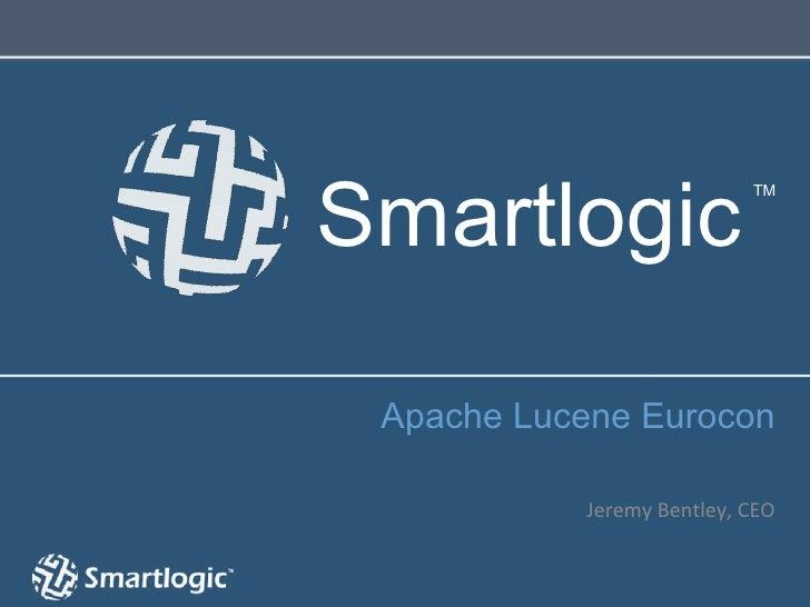 Smartlogic                                   TM Apache Lucene Eurocon                                                   ...
