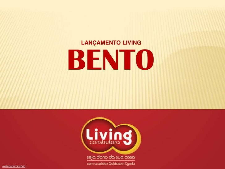 LANÇAMENTO LIVING<br />BENTO<br />material provisório<br />