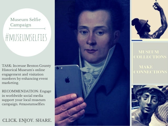 Museum Selfie Campaign #museumselfies TASK: Increase Benton County Historical Museum's online engagement and visitation nu...