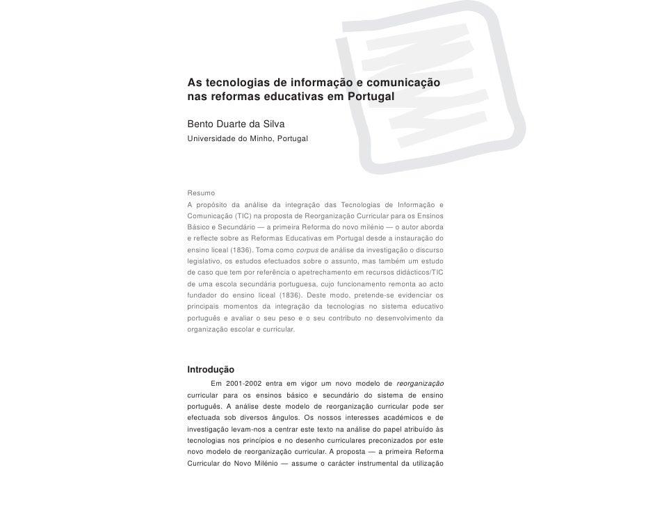 As tecnologias de informação e comunicaçãonas reformas educativas em PortugalBento Duarte da SilvaUniversidade do Minho, P...