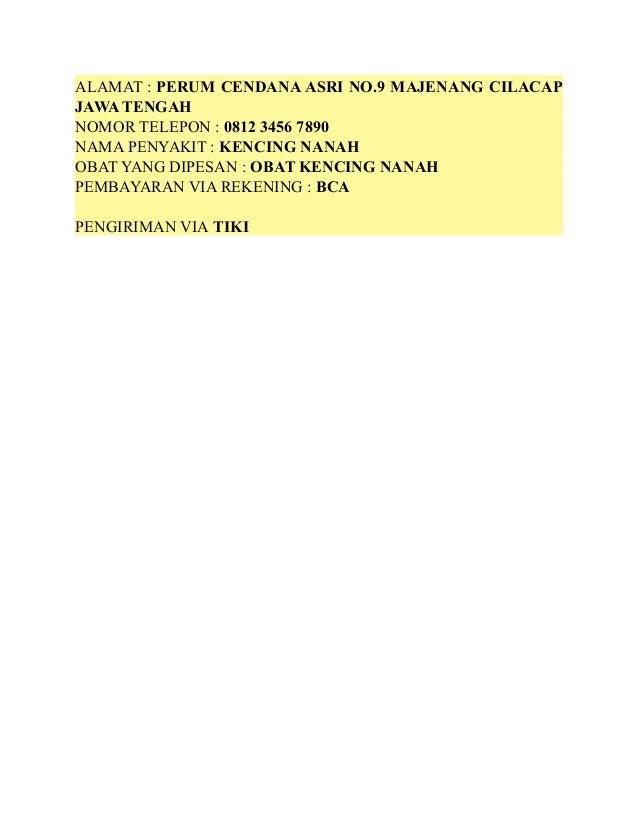 ALAMAT : PERUM CENDANA ASRI NO.9 MAJENANG CILACAP JAWATENGAH NOMOR TELEPON : 0812 3456 7890 NAMA PENYAKIT : KENCING NANAH ...