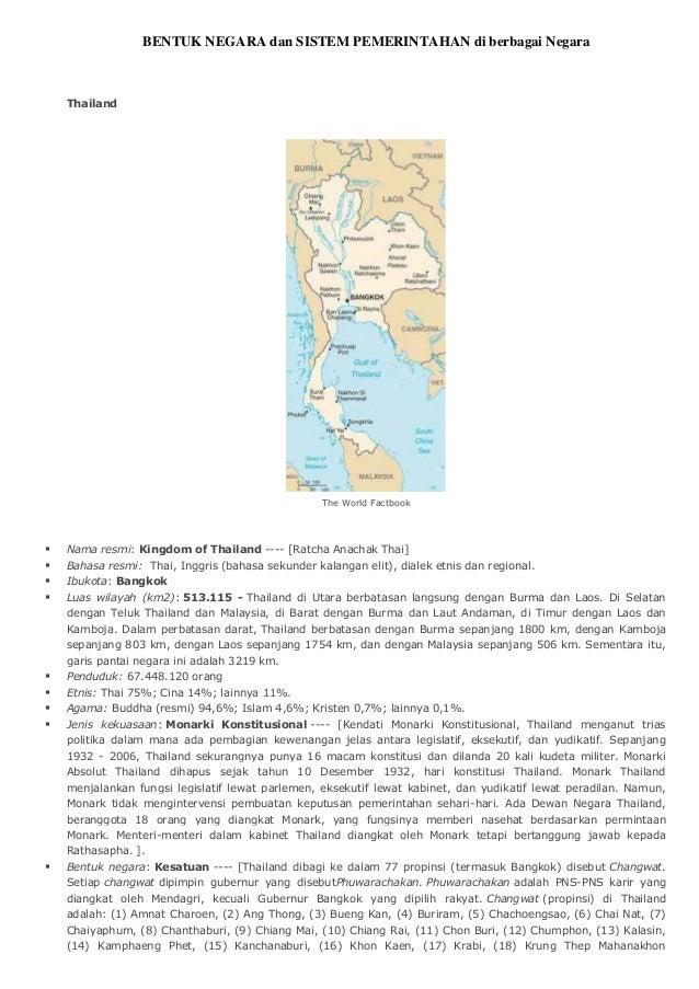 BENTUK NEGARA dan SISTEM PEMERINTAHAN di berbagai Negara  Thailand  The World Factbook       Nama resmi: Kingdom of Th...