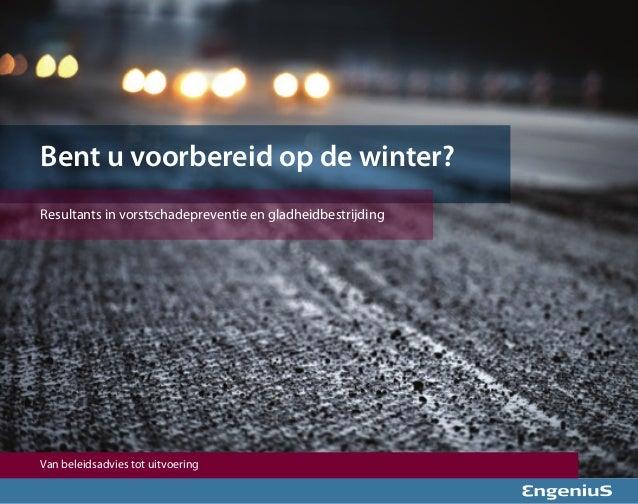 Bent u voorbereid op de winter?Resultants in vorstschadepreventie en gladheidbestrijdingVan beleidsadvies tot uitvoering