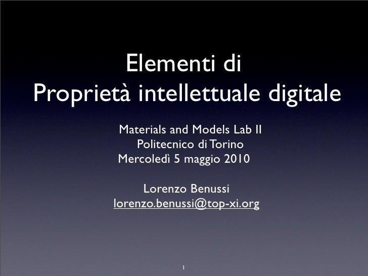 Elementi di Proprietà intellettuale digitale         Materials and Models Lab II            Politecnico di Torino         ...